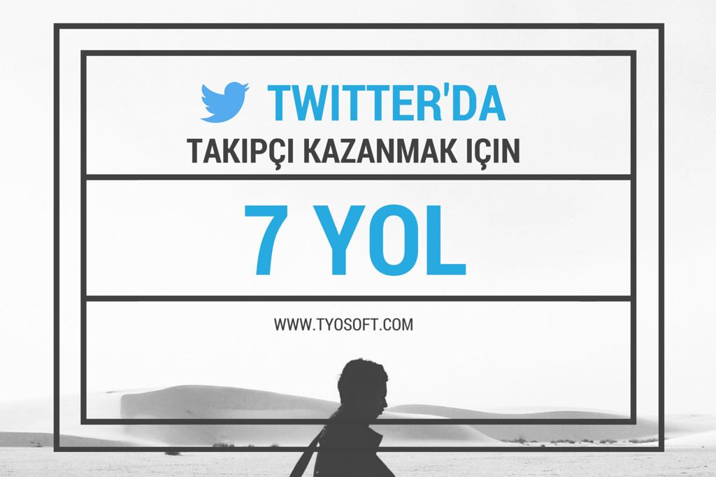 Twitter'da Takipçi Kazanmak İçin 7 Yol-Part2